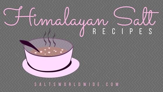 Himalayan Salt Recipes