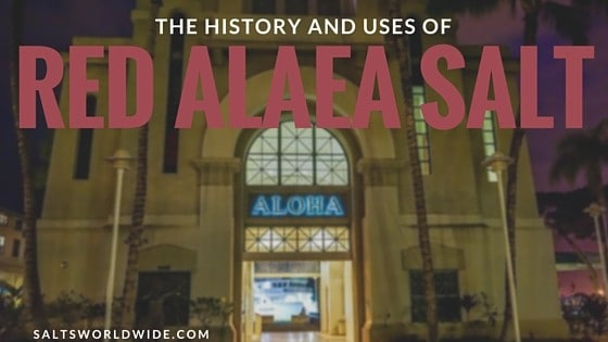 The History and Uses of Red Alaea Salt
