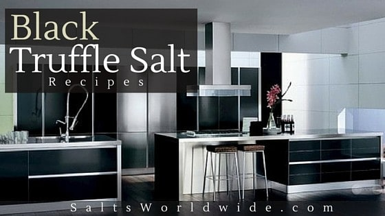 Black Truffle Salt Recipes Salts Worldwide