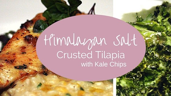 Himalayan Salt Crusted Tilapia with Kale Chips