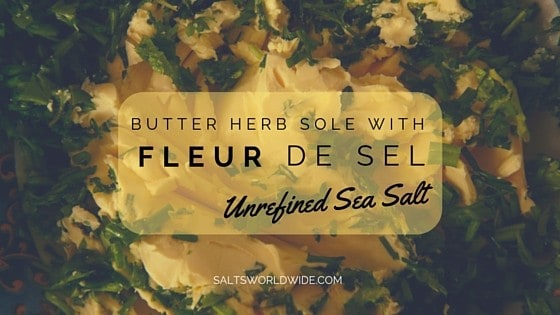 Butter Herb Sole with Fleur de Sel