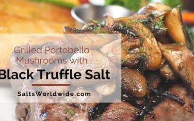 Grilled Portobello Mushrooms with Black Truffle Salt