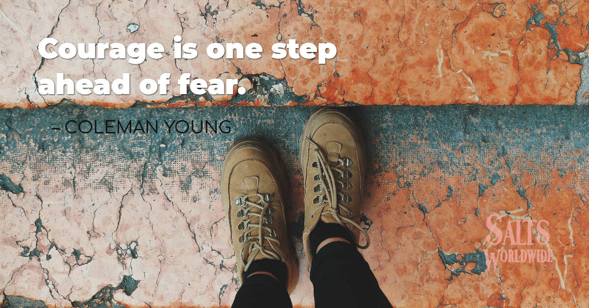 Courage is one step ahead of fear - Coleman Young 1