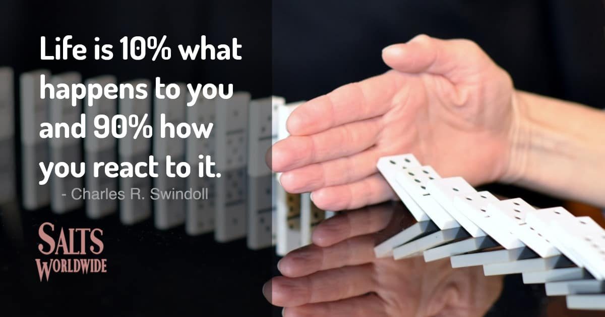 Life is 10% what happens to you and 90% how you react to it - Charles R. Swindoll 2