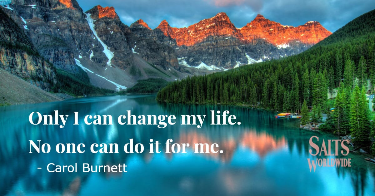 Only I can change my life. No one can do it for me - Carol Burnett 1