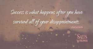 Success is what happens after you have survived all of your disappointments - UNKNOWN 2