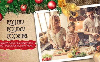 Healthy Holiday Cooking: How to Cook Up a Healthful But Delicious Holiday Meal