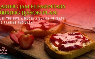 Making Jam Elementary Cooking Lesson Plan: Use If You Give a Moose a Muffin to Teach Kids Reading and Math