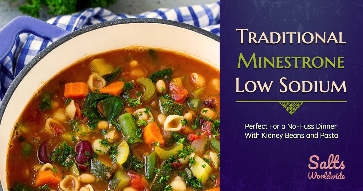 Traditional Minestrone Low Sodium Style - Perfect For a No-Fuss Dinner, With Kidney Beans and Pasta