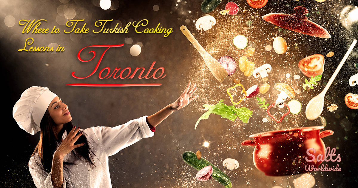 Where to Take Turkish Cooking Lessons in Toronto