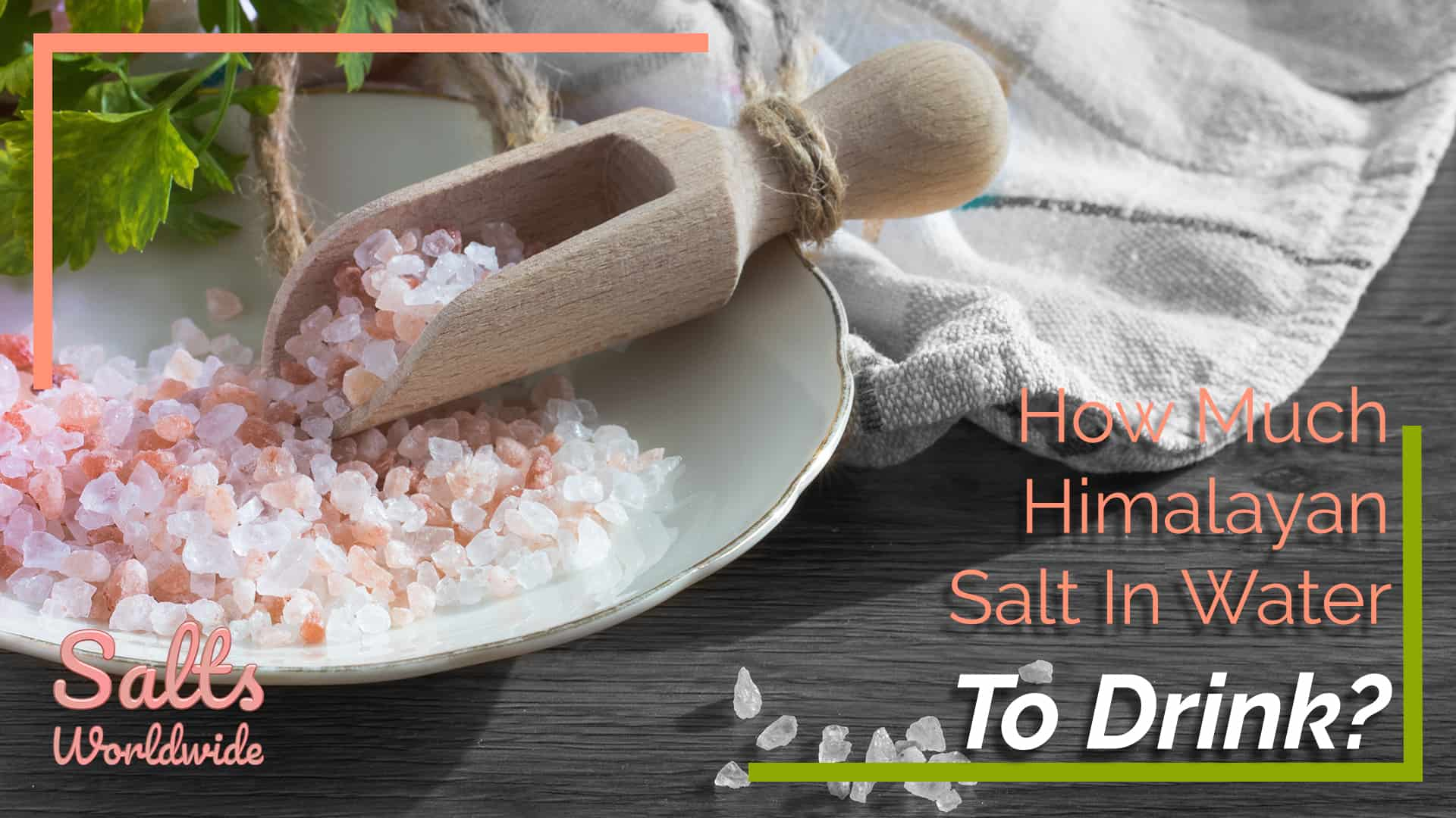 How Much Himalayan Salt In Water To Drink - featured image
