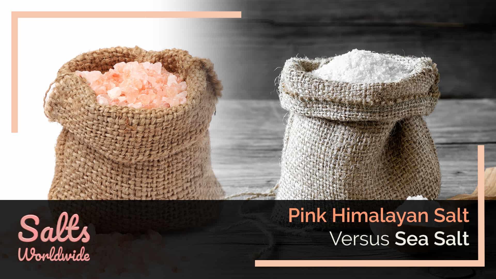 Pink Himalayan Salt Versus Sea Salt - featured image