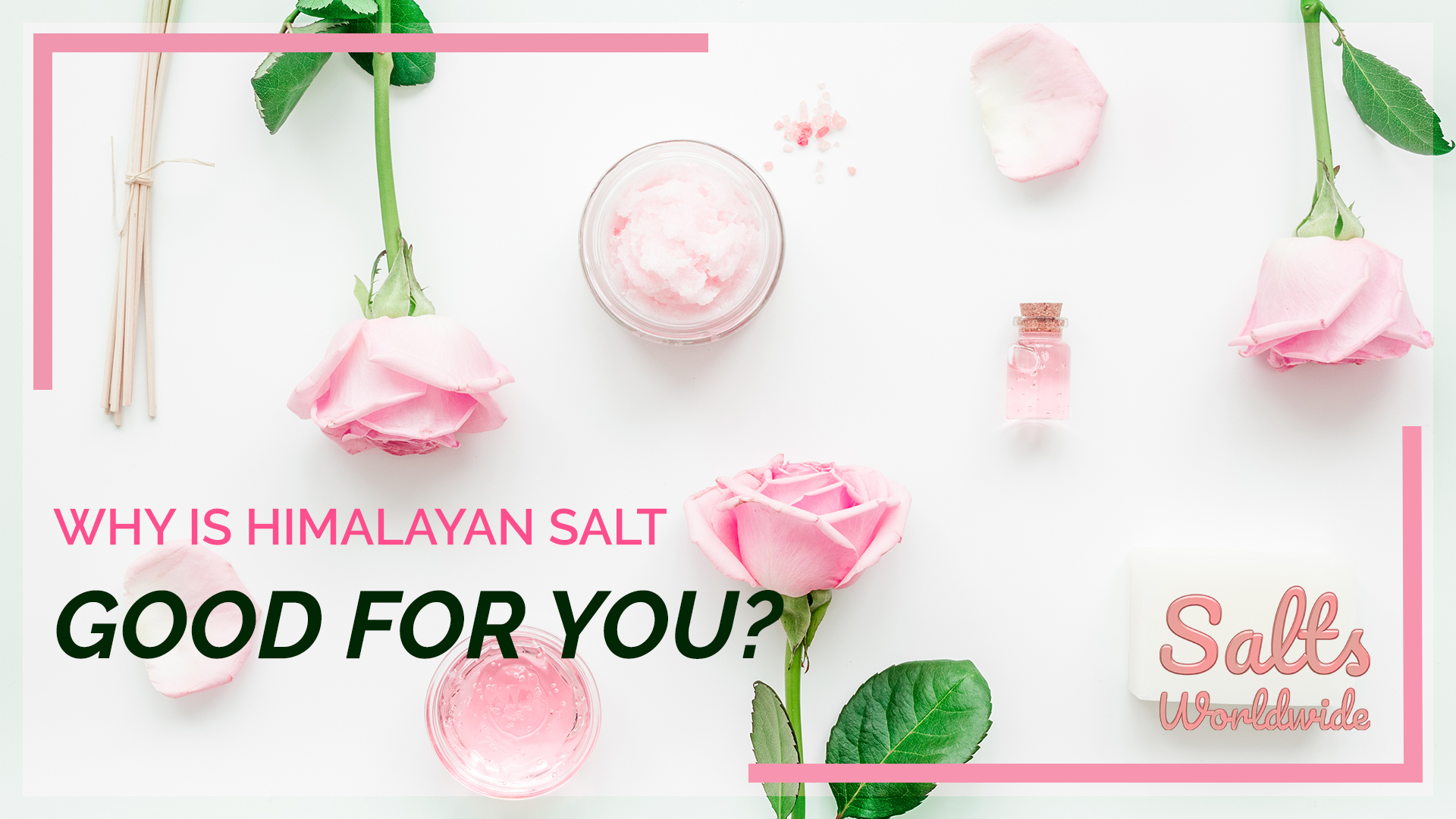 WHY IS HIMALAYAN SALT GOOD FOR YOU - featured image
