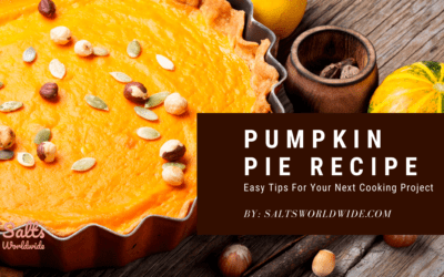 Pumpkin Pie Recipe – Easy Tips For Your Next Cooking Project