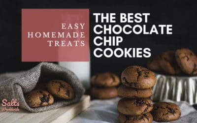 Easy Homemade Treats – The Best Chocolate Chip Cookies